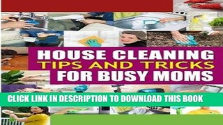 PDF House Cleaning Tips and Tricks for Busy Moms Tricks Hac
