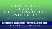 Best Seller Success For Self-Taught Artists: From Proficiency to Prosperity Free Read