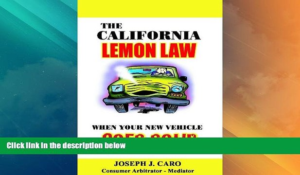 Lemon Law California >> Big Deals The California Lemon Law When Your New Vehicle Goes Sour Lemon Law Consumer Books