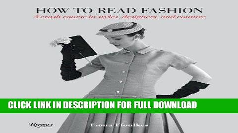 Best Seller How to Read Fashion: A Crash Course in Styles, Designers, and Couture Free Download