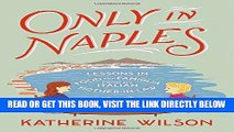 [READ] EBOOK Only in Naples: Lessons in Food and Famiglia from My Italian Mother-in-Law BEST