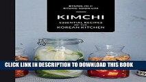 [PDF] Kimchi: Essential Recipes of the Korean Kitchen Full Online