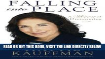 [FREE] EBOOK Falling Into Place: A Memoir of Overcoming ONLINE COLLECTION