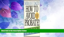Big Deals  How to avoid probate!  Full Read Most Wanted