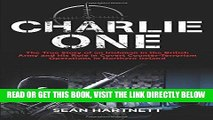[READ] EBOOK Charlie One: The True Story of an Irishman in the British Army and His Role in Covert