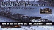 [READ] EBOOK Railway Maintenance: The Men and Machines That Keep the Railroads Running BEST