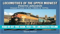 [READ] EBOOK Locomotives of the Upper Midwest Photo Archive: Diesel Power in the 1960s   1970s