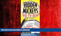READ THE NEW BOOK Hidden Mickeys Go To Sea: A Field Guide to the Disney Cruise Line s Best Kept