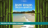 READ ONLINE Absent Voyagers: Tales from a World Cruise READ EBOOK