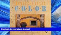 READ BOOK  Mediterranean Color: Italy, France, Spain, Portugal, Morocco, Greece FULL ONLINE