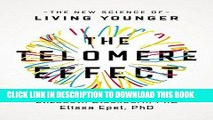 [New] Ebook The Telomere Effect: The New Science of Living Younger Free Online