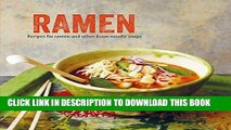[New] PDF Ramen: Recipes for ramen and other Asian noodle soups Free Online