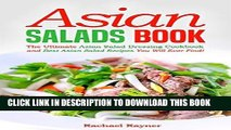 [New] Ebook Asian Salads Book: The Ultimate Asian Salad Dressing Cookbook and Best Asian Salad