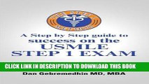 [FREE] EBOOK The Step 1 Method: A Step by Step Guide to Success on the Usmle Step 1 Exam ONLINE