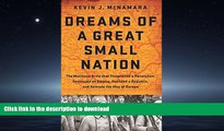 READ BOOK  Dreams of a Great Small Nation: The Mutinous Army that Threatened a Revolution,