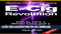[PDF] Electronic Cigarettes and Vaping E-CIG REVOLUTION - How to Save a Million Lives and a