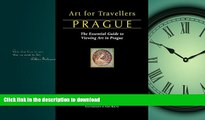 GET PDF  Art for Travellers Prague: The Essential Guide to Viewing Art in Prague  GET PDF