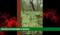 READ THE NEW BOOK Hiking and Biking in Cook County Illinois (Third in a Series of Chicagoland