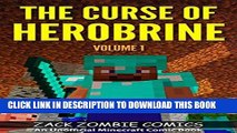 Ebook The Curse of Herobrine: The Ultimate Minecraft Comic Book Volume 1 (An Unofficial Minecraft
