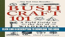 Best Seller Bushcraft 101: A Field Guide to the Art of Wilderness Survival Free Read
