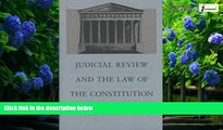 Big Deals  Judicial Review and the Law of the Constitution  Full Ebooks Most Wanted