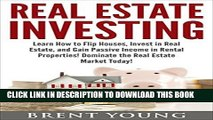 ee Read] Real Estate Investing: Learn How to Flip Houses, Invest in Real Estate and Gain Passive