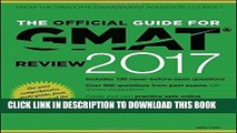 ee Read] The Official Guide for GMAT Review 2017 with Online Question Bank and Exclusive Video