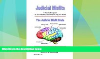 Big Deals  Judicial Misfits: A Factual Expose of an Industry Answerable Only to Itself  Best