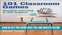 [Free Read] 101 Classroom Games: Energize Learning in Any Subject Free Download