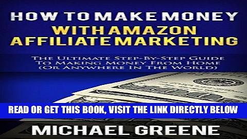 [Free Read] AFFILIATE: How To Make Money With Amazon Affiliate Marketing (Affiliate Marketing,