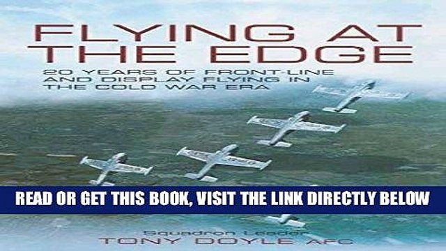 Read Now Flying at the Edge: 20 Years of Front-Line and Display Flying in the Cold War Era