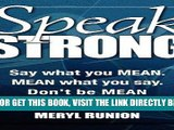 [Free Read] Speak Strong: Say what you MEAN. MEAN what you say. Don t be MEAN when you say it.