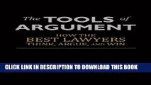 Best Seller The Tools of Argument: How the Best Lawyers Think, Argue, and Win Free Read