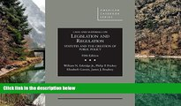 READ NOW  Cases and Materials on Legislation and Regulation: Statutes and the Creation of Public