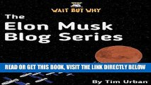 [Free Read] The Elon Musk Blog Series: Wait But Why Free Online