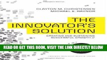 [Free Read] The Innovator s Solution: Creating and Sustaining Successful Growth Free Online