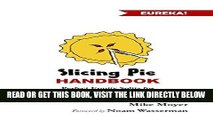 [Free Read] The Slicing Pie Handbook: Perfectly Fair Equity Splits for Bootstrapped Startups Free