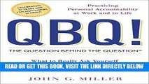 [Free Read] QBQ! The Question Behind the Question: Practicing Personal Accountability at Work and