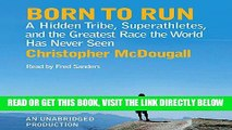 Read Now Born to Run: A Hidden Tribe, Superathletes, and the Greatest Race the World Has Never