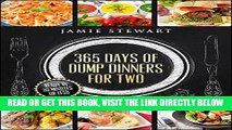 Read Now 365 Days of Dump Dinners for Two: Ready in 30 Minutes or Less (Dinner Recipes for Two,
