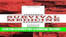 Read Now Prepper s Survival Medicine Handbook: A Lifesaving Collection of Emergency Procedures