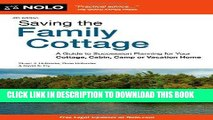 ee Read] Saving the Family Cottage: A Guide to Succession Planning for Your Cottage, Cabin, Camp