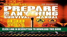 Read Now Outdoor Life: Prepare for Anything Survival Manual: 338 Essential Survival Skills PDF Book