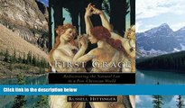 Books to Read  The First Grace: Rediscovering the Natural Law in a Post-Christian World  Best