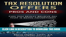 [Free Read] Tax Resolution Offers - Pros and Cons: Can You Really Believe All That is Being