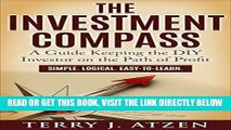 [Free Read] The Investment Compass: A Guide Keeping the DIY Investor on the Path of Profit Full