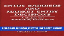 [Free Read] Entry Barriers and Market Entry Decisions: A Guide for Marketing Executives (118) Full