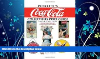 EBOOK ONLINE  Petretti s Coca-Cola Collectibles Price Guide: The Encyclopedia of Coca-Cola