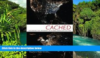 Must Have  Cached: Decoding the Internet in Global Popular Culture (Critical Cultural
