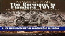 Read Now The Germans in Flanders 1914 - 1915 (Images of War) PDF Book